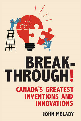 Breakthrough!: Canada's Greatest Inventions and Innovations (BOK)