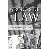 Wrong Side of the Law: True Stories of Crime (BOK)