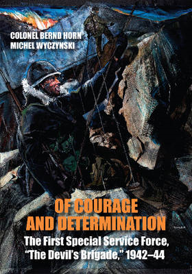 "Of Courage and Determination: The First Special Service Force, ""The Devil's Brigade"", 1942-44 (BOK)"