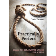 Practically Perfect: Killers Who Got Away with Murder ... for a While (BOK)
