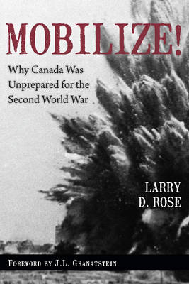 Mobilize: Why Canada Was Unprepared for the Second World War (BOK)
