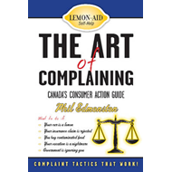 The Art of Complaining: Canada's Consumer Action Guide (BOK)