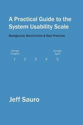A Practical Guide to the System Usability Scale: Background, Benchmarks & Best Practices (BOK)