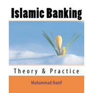 Islamic Banking: Theory & Practice (BOK)