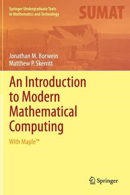 An Introduction to Modern Mathematical Computing: With Maple(T) (BOK)