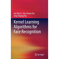 Kernel Learning Algorithms for Face Recognition (BOK)