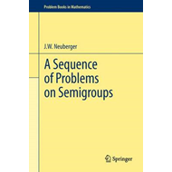 A Sequence of Problems on Semigroups (BOK)