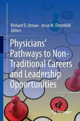 Physicians' Pathways to Non-Traditional Careers and Leadersh (BOK)