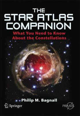 The Star Atlas Companion: What You Need to Know About the Constellations (BOK)