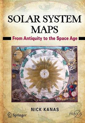 Solar System Maps: From Antiquity to the Space Age (BOK)