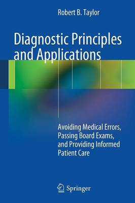 Diagnostic Principles and Applications: Avoiding Medical Errors, Passing Board Exams, and Providing (BOK)