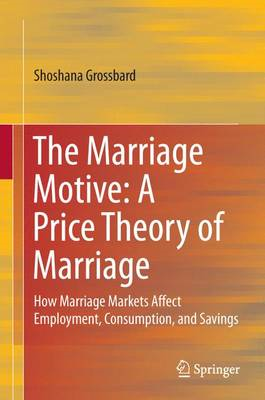 Marriage Motive: A Price Theory of Marriage (BOK)