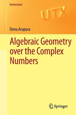 Algebraic Geometry over the Complex Numbers (BOK)