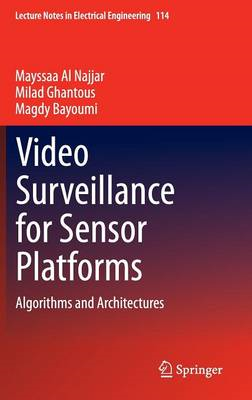 Video Surveillance for Sensor Platforms: Algorithms and Architectures (BOK)