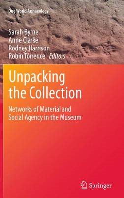 Unpacking the Collection: Networks of Material and Social Agency in the Museum (BOK)