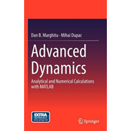 Advanced Dynamics: Analytical and Numerical Calculations with Matlab (BOK)