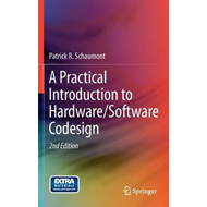 A Practical Introduction to Hardware/Software Codesign (BOK)