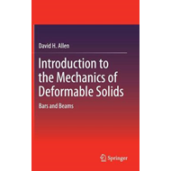 Introduction to the Mechanics of Deformable Solids: Bars and Beams (BOK)