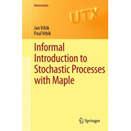 Informal Introduction to Stochastic Processes with Maple (BOK)