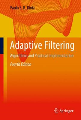 Adaptive Filtering: Algorithms and Practical Implementation (BOK)