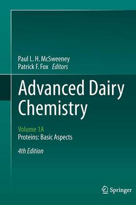 Advanced Dairy Chemistry: Basic Aspects: Volume 1a: Proteins (BOK)