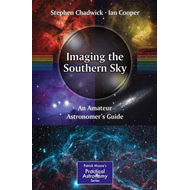 Imaging the Southern Sky: an Amateur Astronomer's Guide (BOK)