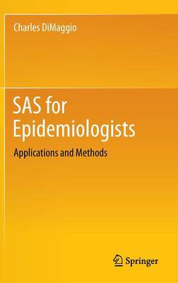 SAS for Epidemiologists: Applications and Methods (BOK)