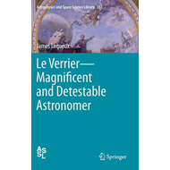 Verrier: Magnificent and Detestable Astronomer (BOK)