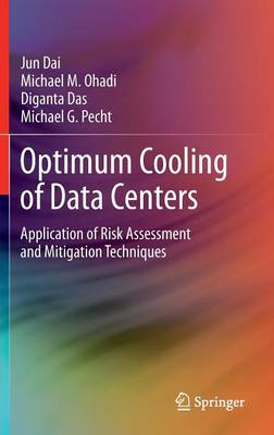 Optimum Cooling of Data Centers: Application of Risk Assessment and Mitigation Techniques (BOK)