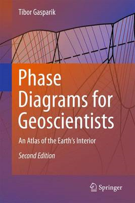 Phase Diagrams for Geoscientists: An Atlas of the Earth's Interior (BOK)
