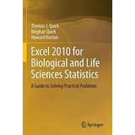 Excel 2010 for Biological and Life Sciences Statistics: A Guide to Solving Practical Problems (BOK)