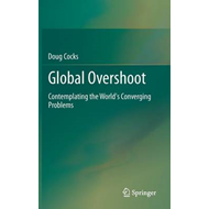 Global Overshoot: Contemplating the World's Converging Problems (BOK)