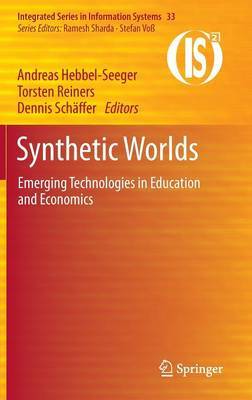 Synthetic Worlds: Emerging Technologies in Education and Economics (BOK)