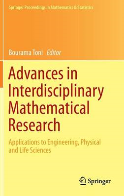 Advances in Interdisciplinary Mathematical Research: Applications to Engineering, Physical and Life (BOK)