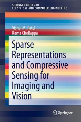 Sparse Representations and Compressive Sensing for Imaging and Vision (BOK)