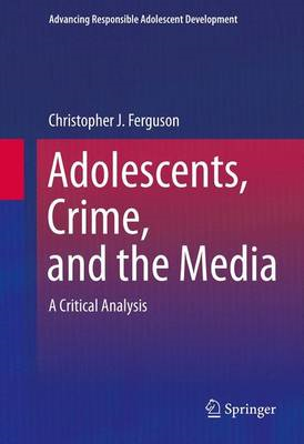 Adolescents, Crime, and the Media (BOK)