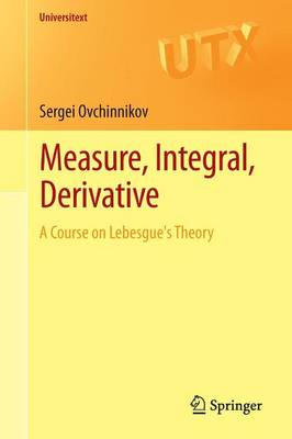 Measure, Integral, Derivative: A Course on Lebesgue's Theory (BOK)
