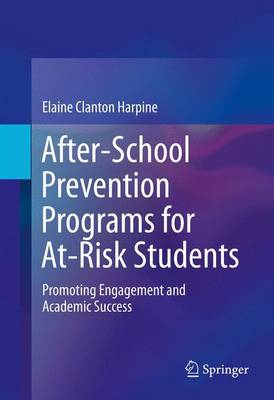 After-school Prevention Programs for At-risk Students: Promoting Engagement and Academic Success (BOK)