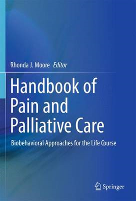 Handbook of Pain and Palliative Care: Biobehavioral Approaches for the Life Course (BOK)