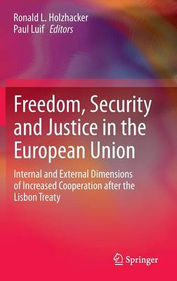 Freedom, Security and Justice in the European Union: Internal and External Dimensions of Increased C (BOK)
