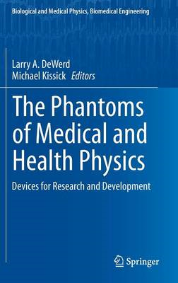 The Phantoms of Medical and Health Physics: Devices for Research and Development (BOK)