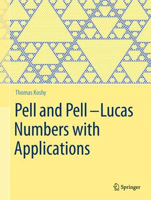 Pell and Pell-Lucas Numbers with Applications (BOK)