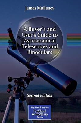 A Buyer's and User's Guide to Astronomical Telescopes and Binoculars (BOK)
