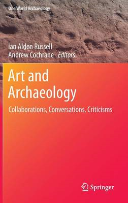 Art and Archaeology: Collaborations, Conversations, Criticisms (BOK)