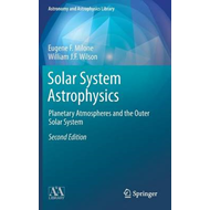 Solar System Astrophysics: Planetary Atmospheres and the Outer Solar System: 2014 (BOK)