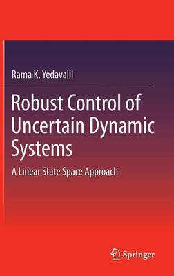 Robust Control of Uncertain Dynamic Systems (BOK)