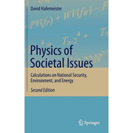 Physics of Societal Issues: Calculations on National Security, Environment, and Energy: 2014 (BOK)