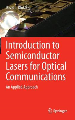 Introduction to Semiconductor Lasers for Optical Communications: An Applied Approach (BOK)