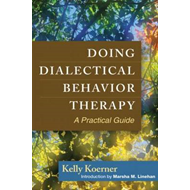Doing Dialectical Behavior Therapy: A Practical Guide (BOK)