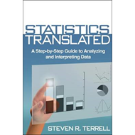 Statistics Translated: A Step-by-Step Guide to Analyzing and Interpreting Data (BOK)